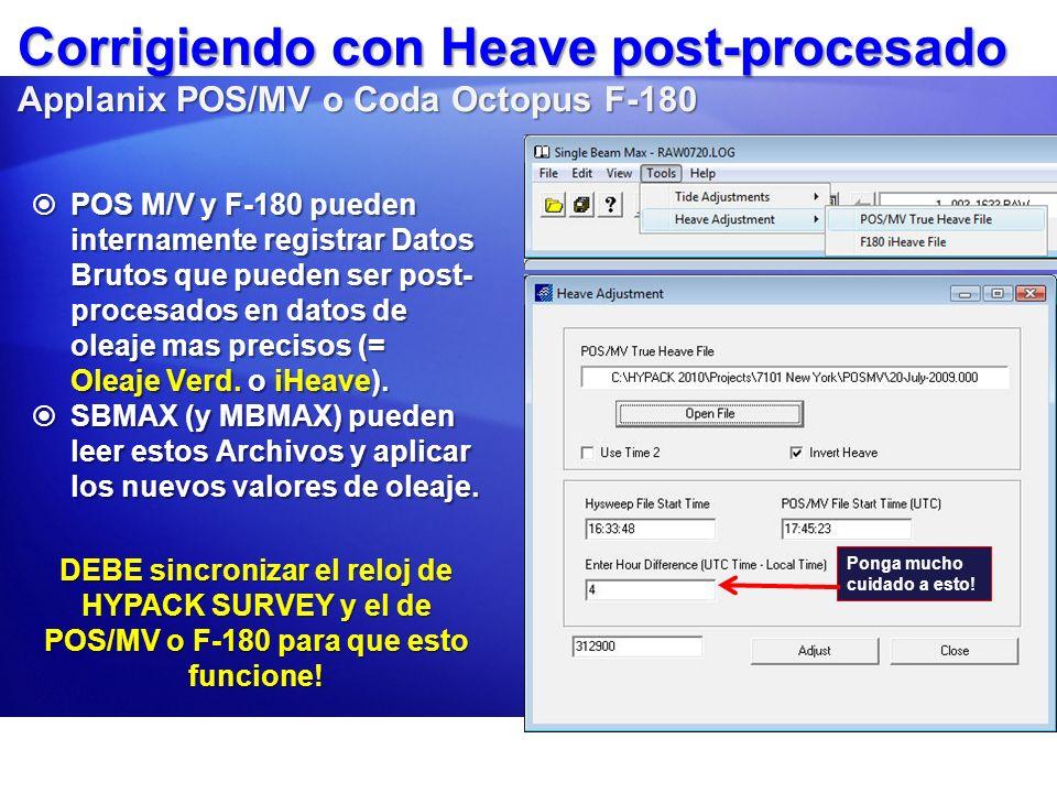 Corrigiendo con Heave post-procesado Applanix POS/MV o Coda Octopus F-180 POS M/V y F-180 pueden internamente registrar Datos Brutos que pueden ser po