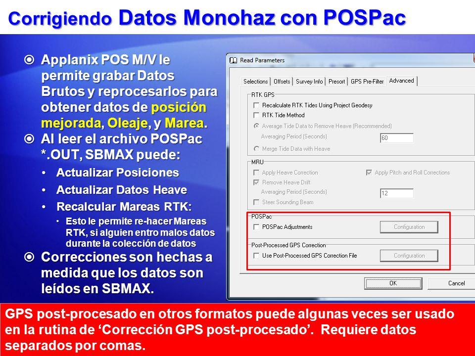 Corrigiendo Datos Monohaz con POSPac Applanix POS M/V le permite grabar Datos Brutos y reprocesarlos para obtener datos de posición mejorada, Oleaje,