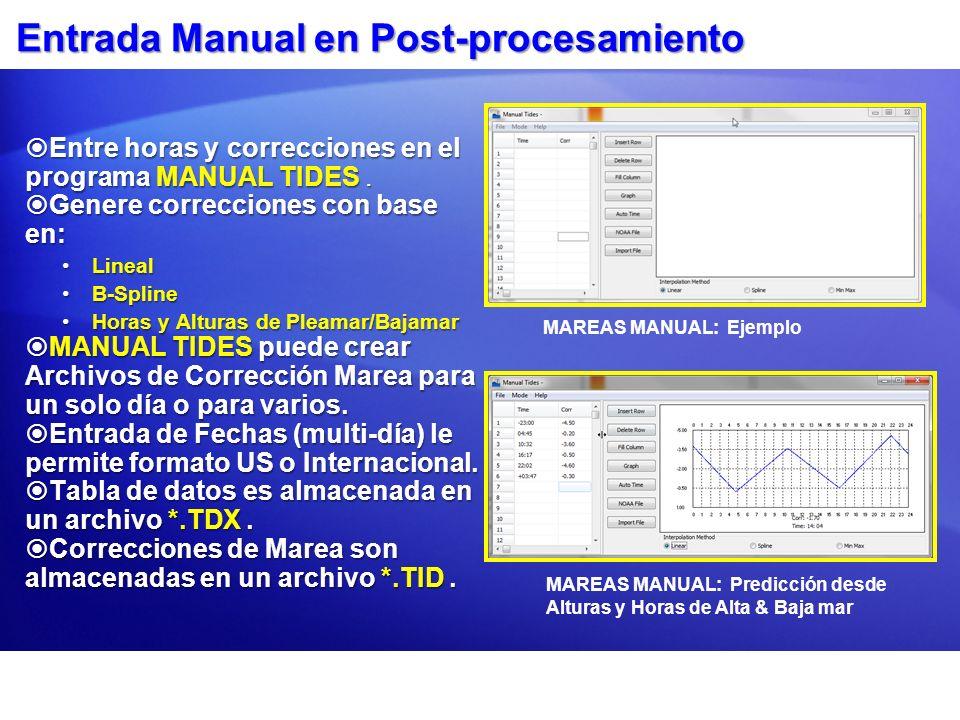 Entrada Manual en Post-procesamiento Entre horas y correcciones en el programa MANUAL TIDES. Entre horas y correcciones en el programa MANUAL TIDES. G