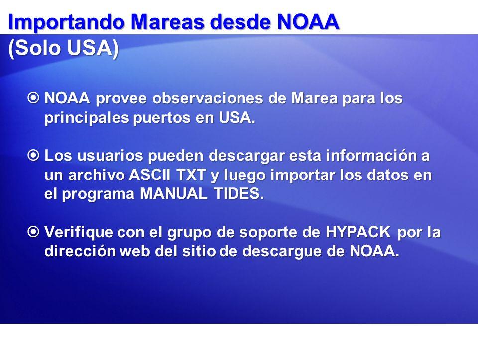 Importando Mareas desde NOAA (Solo USA) NOAA provee observaciones de Marea para los principales puertos en USA. NOAA provee observaciones de Marea par