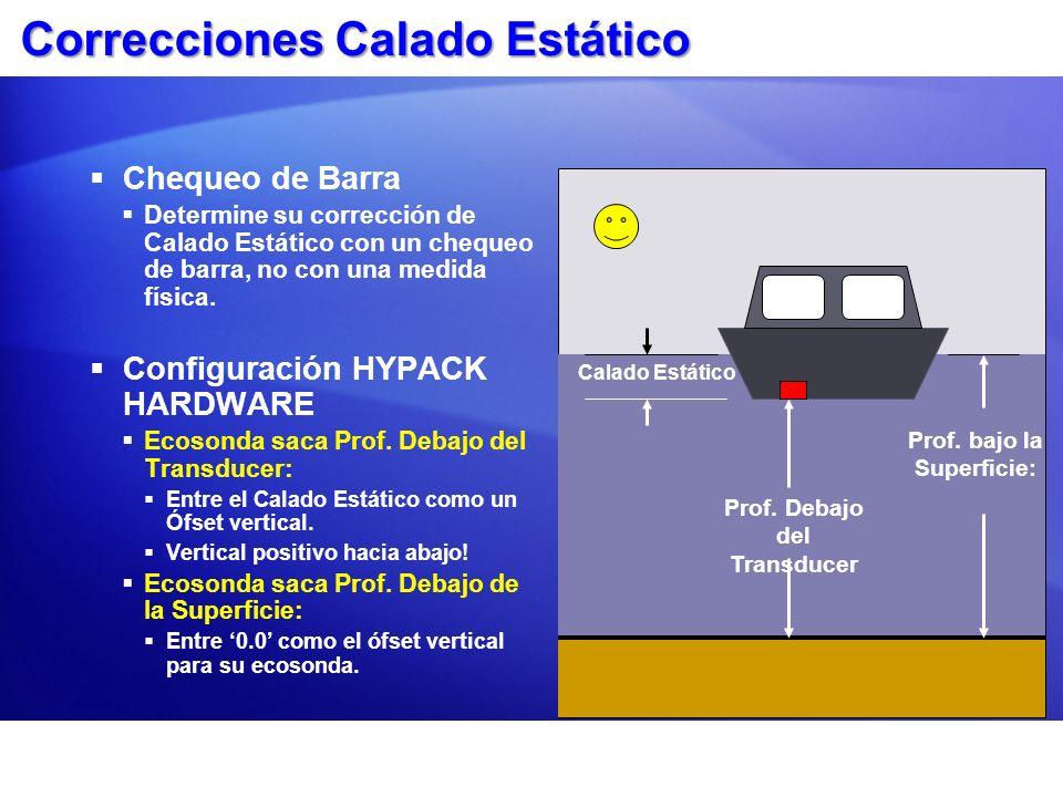 Correcciones Calado Estático Chequeo de Barra Determine su corrección de Calado Estático con un chequeo de barra, no con una medida física. Configurac