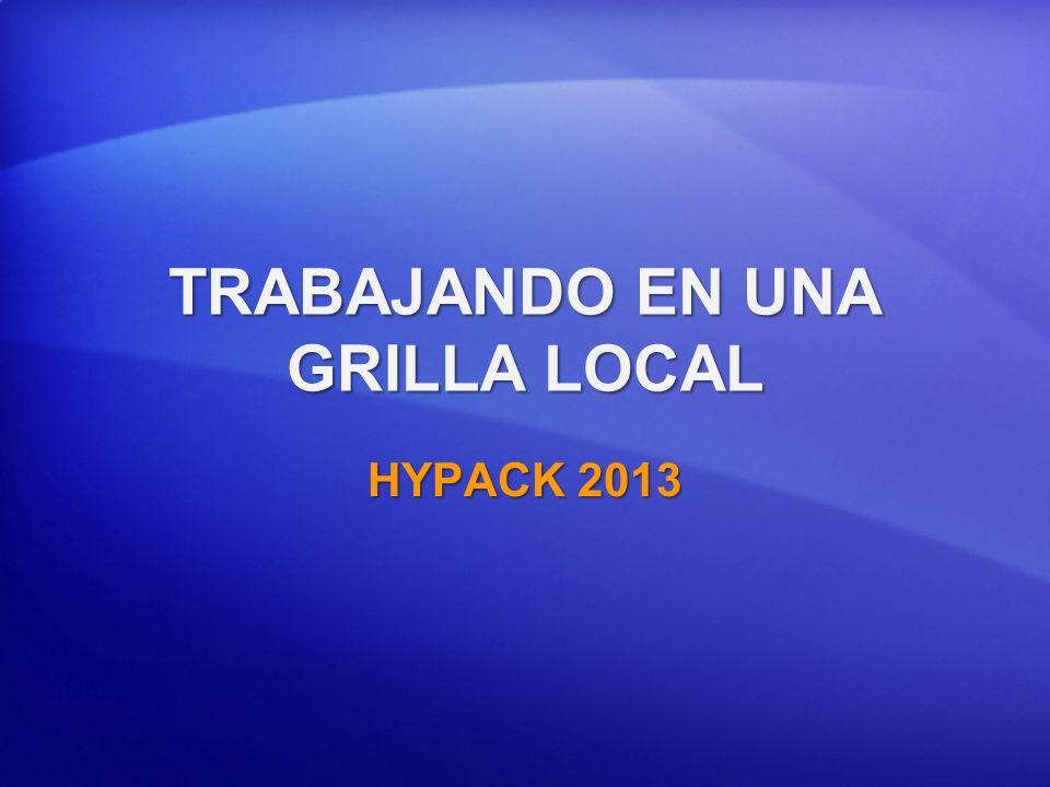 TRABAJANDO EN UNA GRILLA LOCAL HYPACK 2013