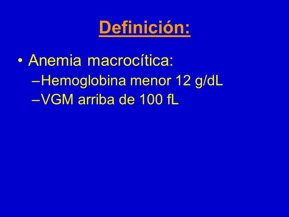 Anemias megaloblásticas: Procesos originados por una alteración de la síntesis del DNA.