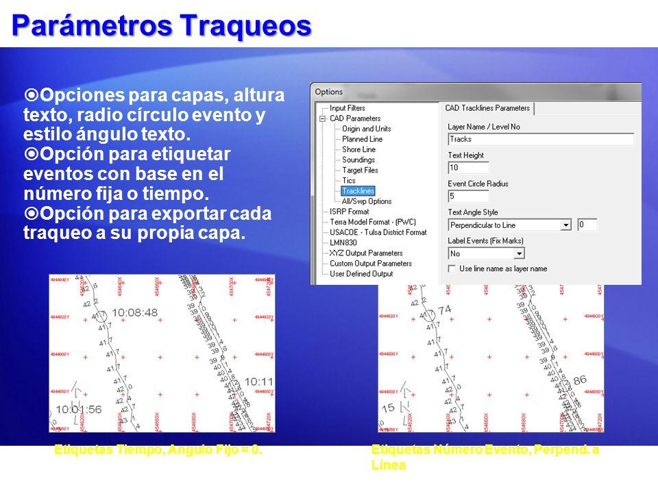 Parámetros Traqueos Opciones para capas, altura texto, radio círculo evento y estilo ángulo texto. Opción para etiquetar eventos con base en el número