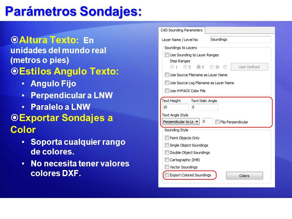 Parámetros Sondajes: Altura Texto : En unidades del mundo real (metros o pies) Estilos Angulo Texto: Angulo Fijo Perpendicular a LNW Paralelo a LNW Ex