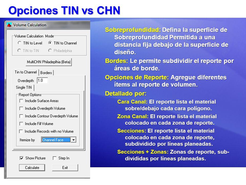 Opciones TIN vs CHN Sobreprofundidad: Defina la superficie de Sobreprofundidad Permitida a una distancia fija debajo de la superficie de diseño. Borde