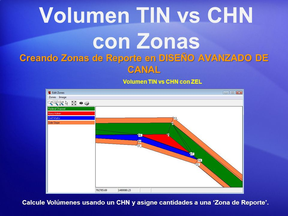 Volumen TIN vs CHN con Zonas Creando Zonas de Reporte en DISEÑO AVANZADO DE CANAL Calcule Volúmenes usando un CHN y asigne cantidades a una Zona de Re