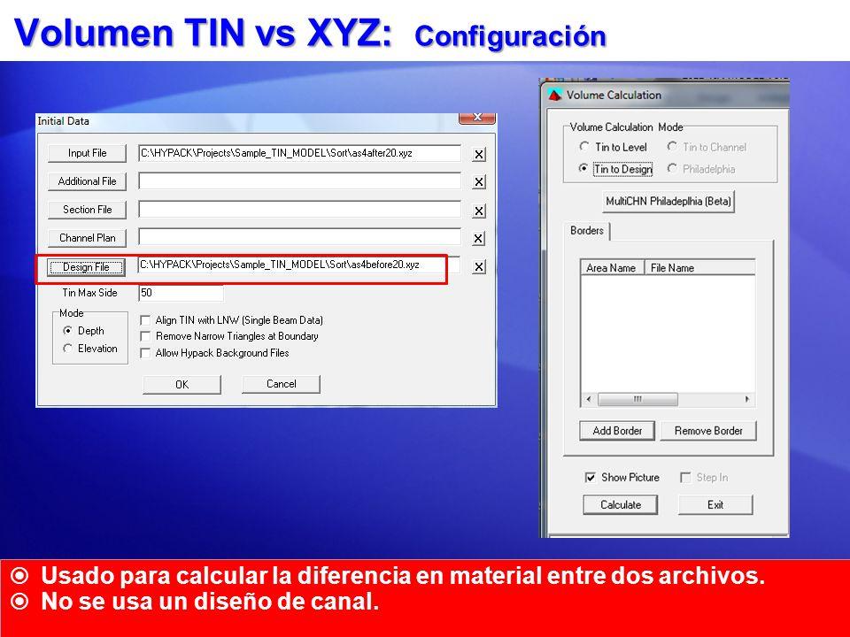 Volumen TIN vs XYZ: Configuración Usado para calcular la diferencia en material entre dos archivos. No se usa un diseño de canal.