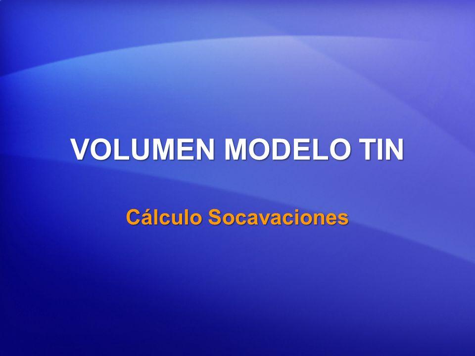 VOLUMEN MODELO TIN Cálculo Socavaciones
