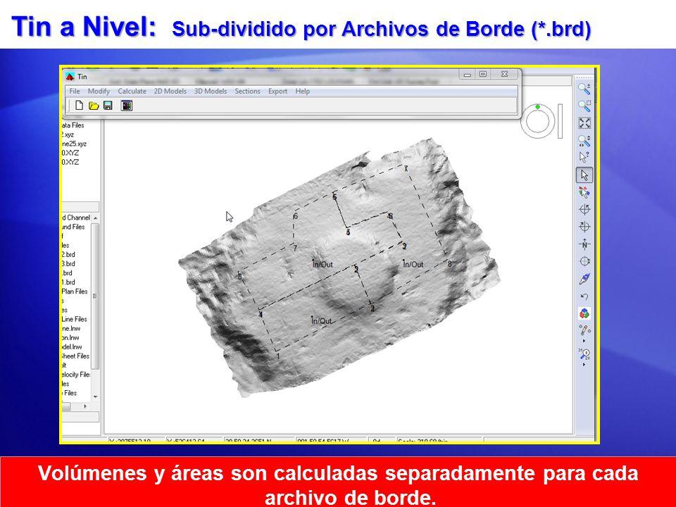 Tin a Nivel: Sub-dividido por Archivos de Borde (*.brd) Volúmenes y áreas son calculadas separadamente para cada archivo de borde.