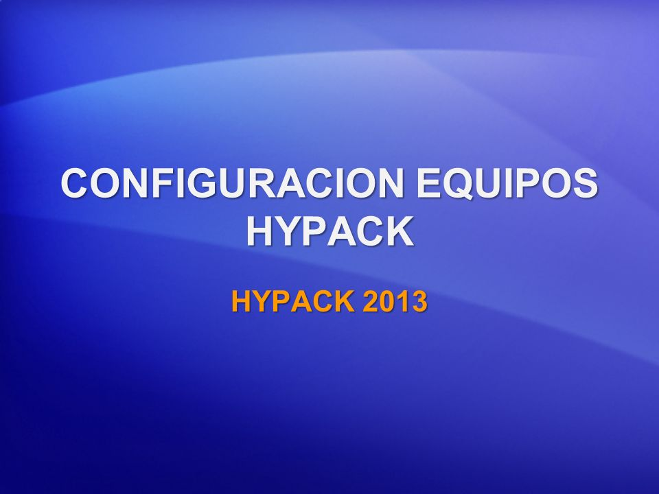 CONFIGURACION EQUIPOS HYPACK HYPACK 2013