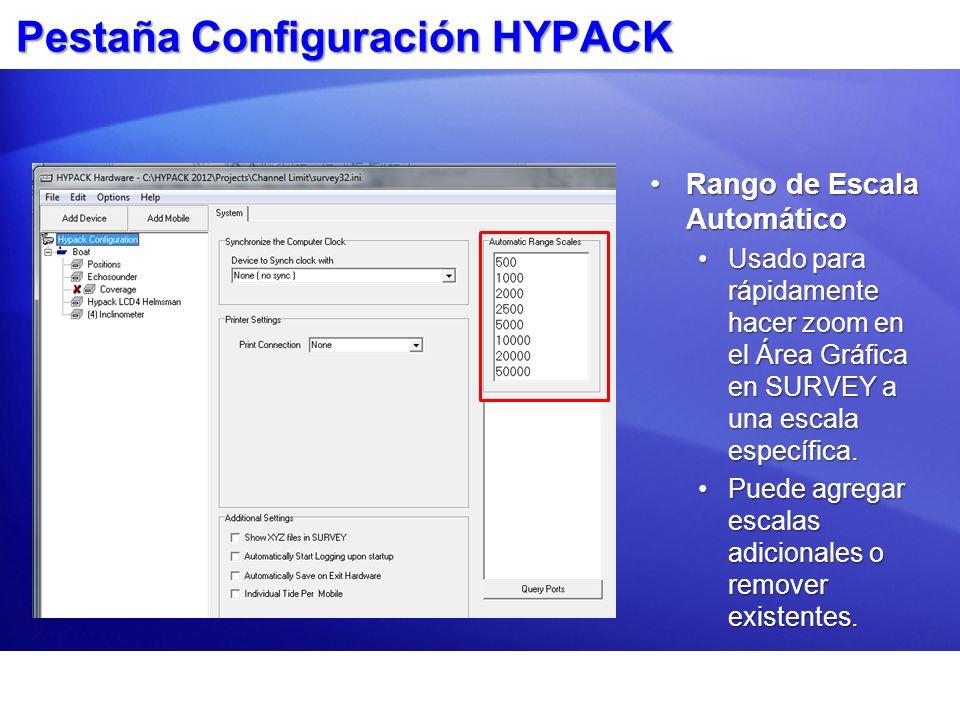 Pestaña Configuración HYPACK Rango de Escala AutomáticoRango de Escala Automático Usado para rápidamente hacer zoom en el Área Gráfica en SURVEY a una