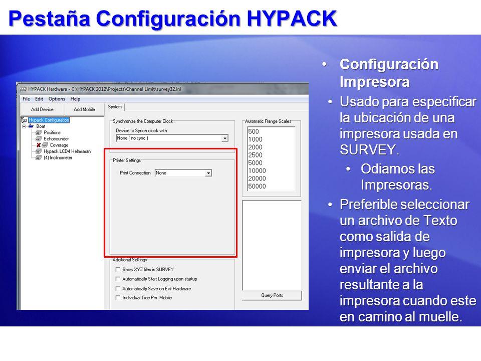 Pestaña Configuración HYPACK Configuración ImpresoraConfiguración Impresora Usado para especificar la ubicación de una impresora usada en SURVEY.Usado