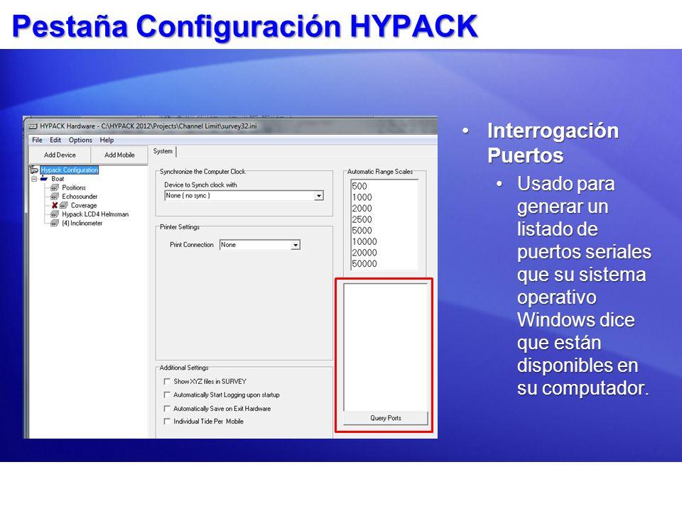 Pestaña Configuración HYPACK Interrogación PuertosInterrogación Puertos Usado para generar un listado de puertos seriales que su sistema operativo Win