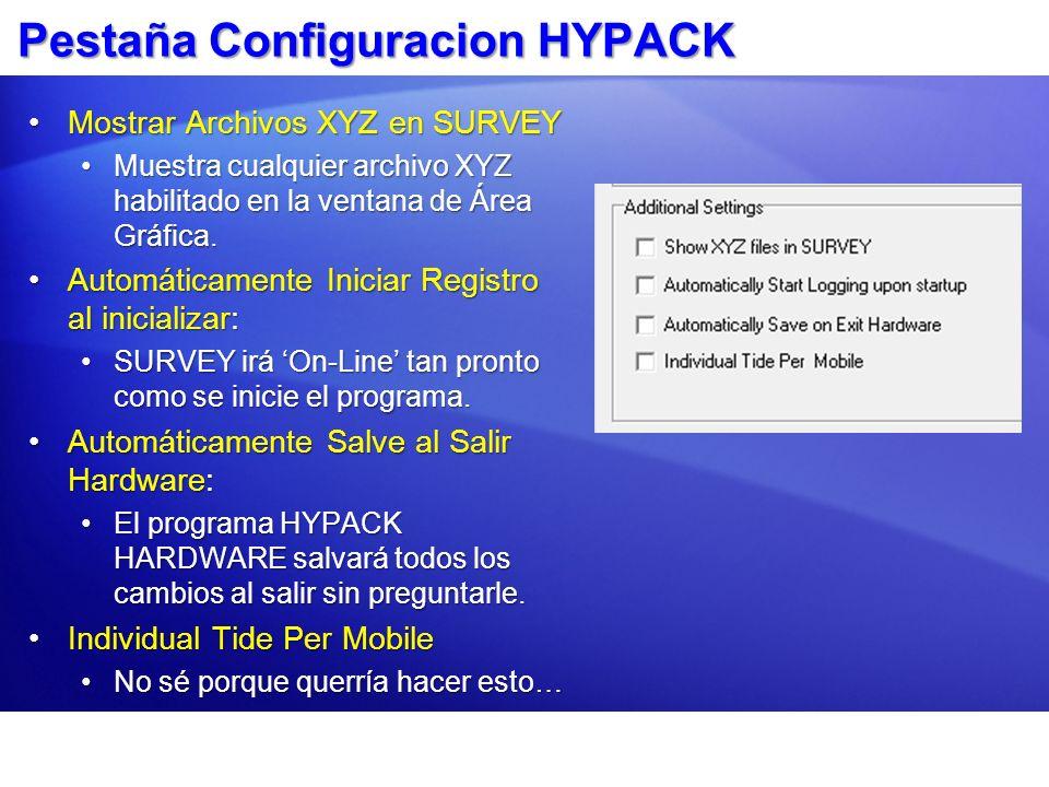 Pestaña Configuracion HYPACK Mostrar Archivos XYZ en SURVEYMostrar Archivos XYZ en SURVEY Muestra cualquier archivo XYZ habilitado en la ventana de Ár