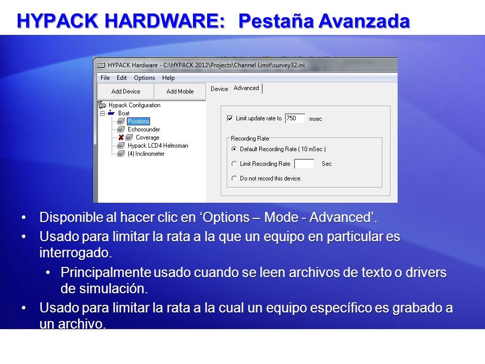 HYPACK HARDWARE: Pestaña Avanzada Disponible al hacer clic en Options – Mode - Advanced.Disponible al hacer clic en Options – Mode - Advanced. Usado p