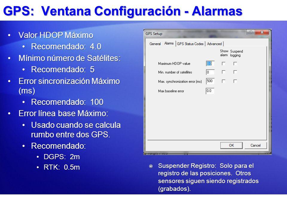 GPS: Ventana Configuración - Alarmas Valor HDOP MáximoValor HDOP Máximo Recomendado: 4.0Recomendado: 4.0 Mínimo número de Satélites:Mínimo número de S
