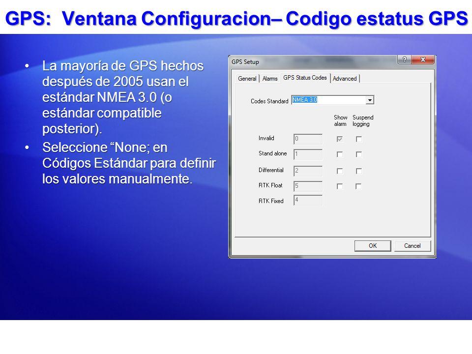 GPS: Ventana Configuracion– Codigo estatus GPS La mayoría de GPS hechos después de 2005 usan el estándar NMEA 3.0 (o estándar compatible posterior).La