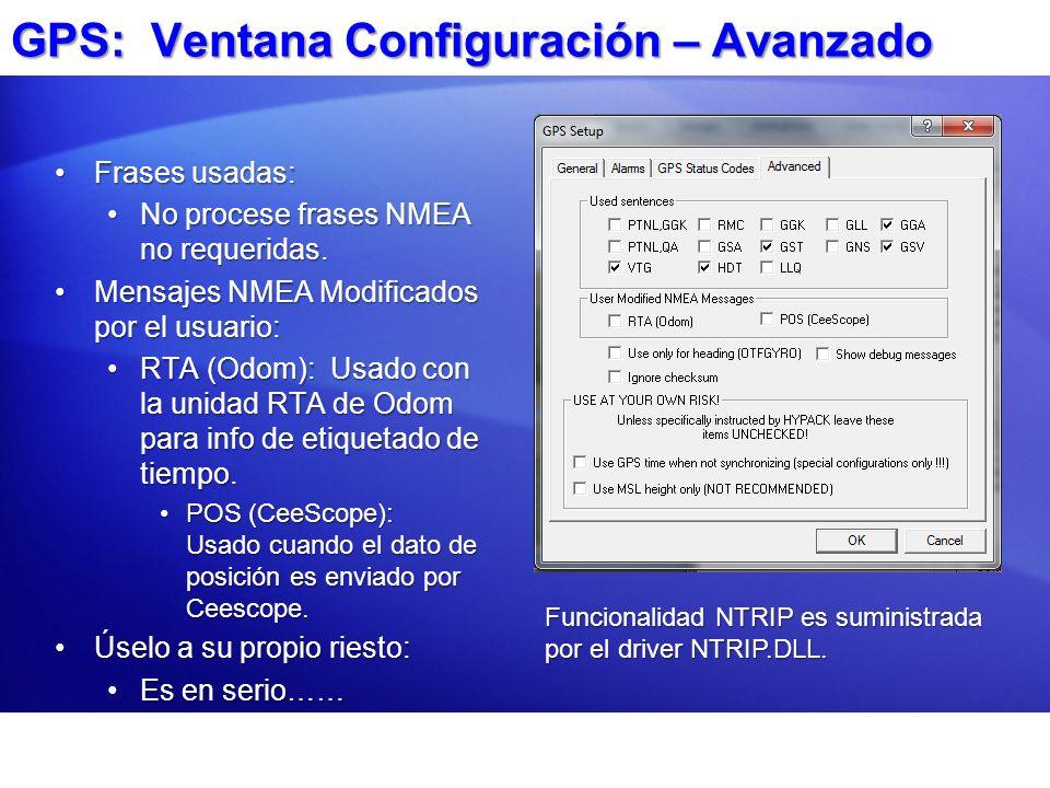 GPS: Ventana Configuración – Avanzado Frases usadas:Frases usadas: No procese frases NMEA no requeridas.No procese frases NMEA no requeridas. Mensajes