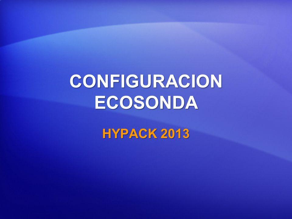 CONFIGURACION ECOSONDA HYPACK 2013