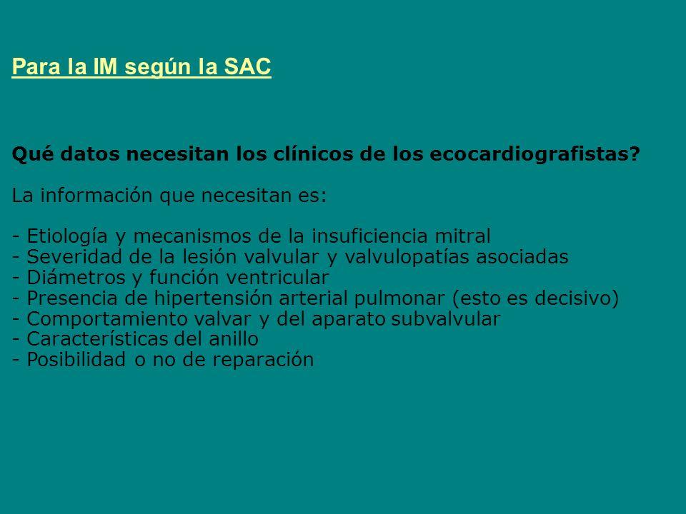 Para la IM según la SAC Qué datos necesitan los clínicos de los ecocardiografistas? La información que necesitan es: - Etiología y mecanismos de la in