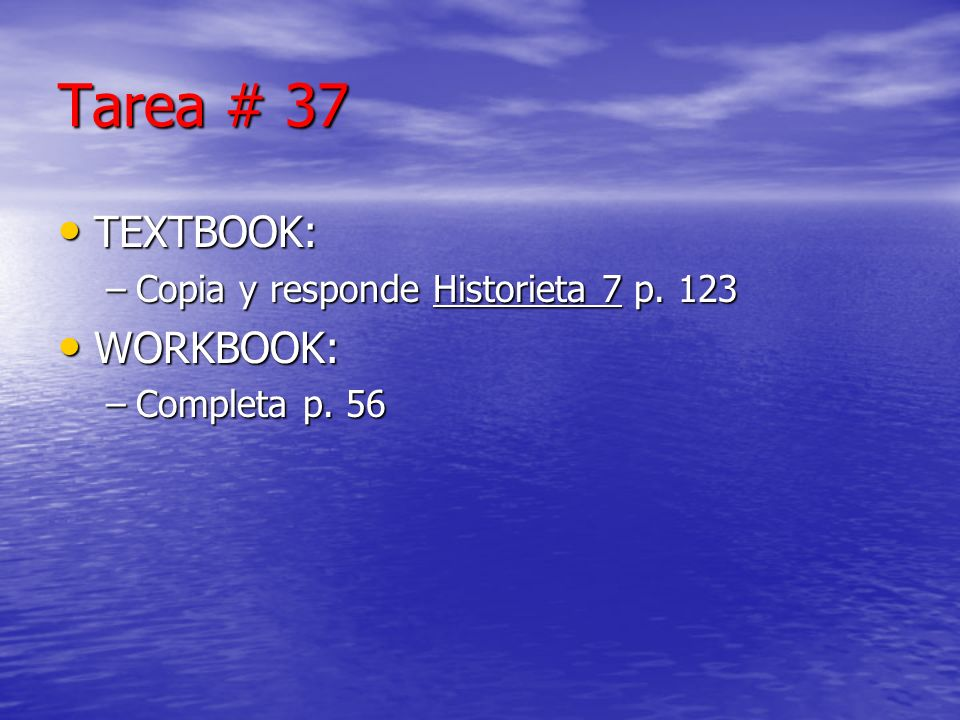 Tarea # 37 TEXTBOOK: TEXTBOOK: –Copia y responde Historieta 7 p.