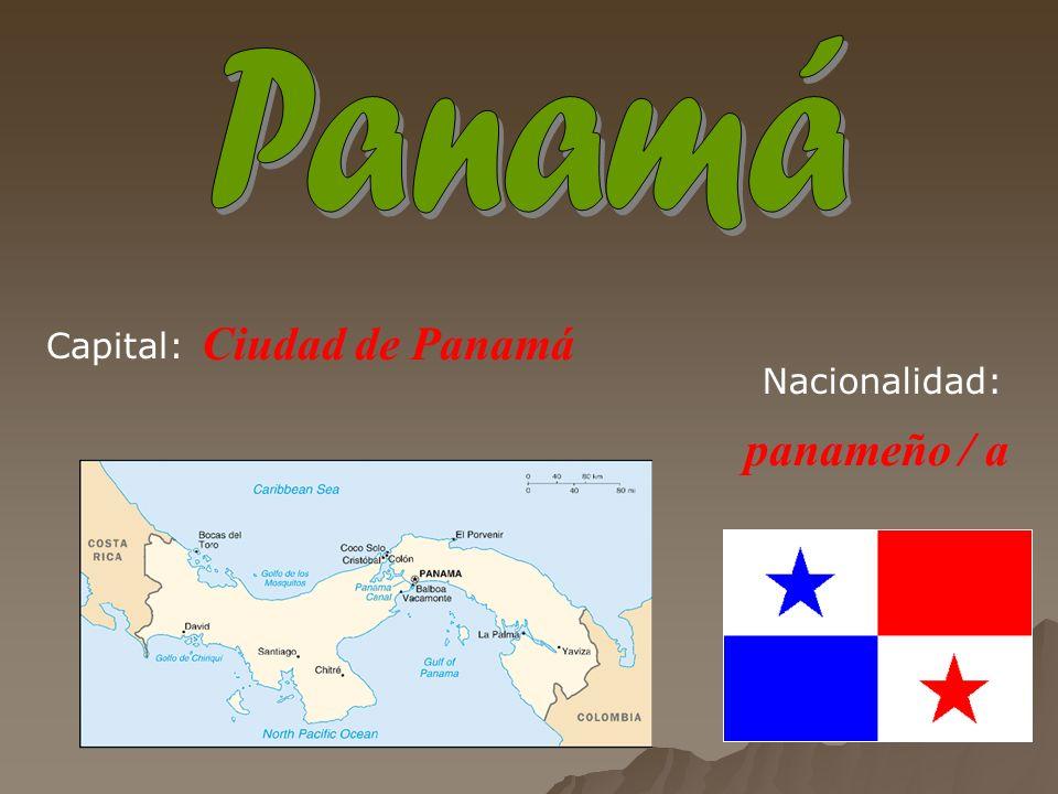 Ciudad de Panamá panameño / a Capital: Nacionalidad: