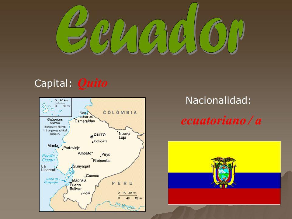 Quito ecuatoriano / a Capital: Nacionalidad: