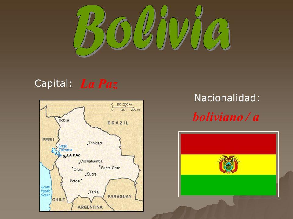 La Paz boliviano / a Capital: Nacionalidad: