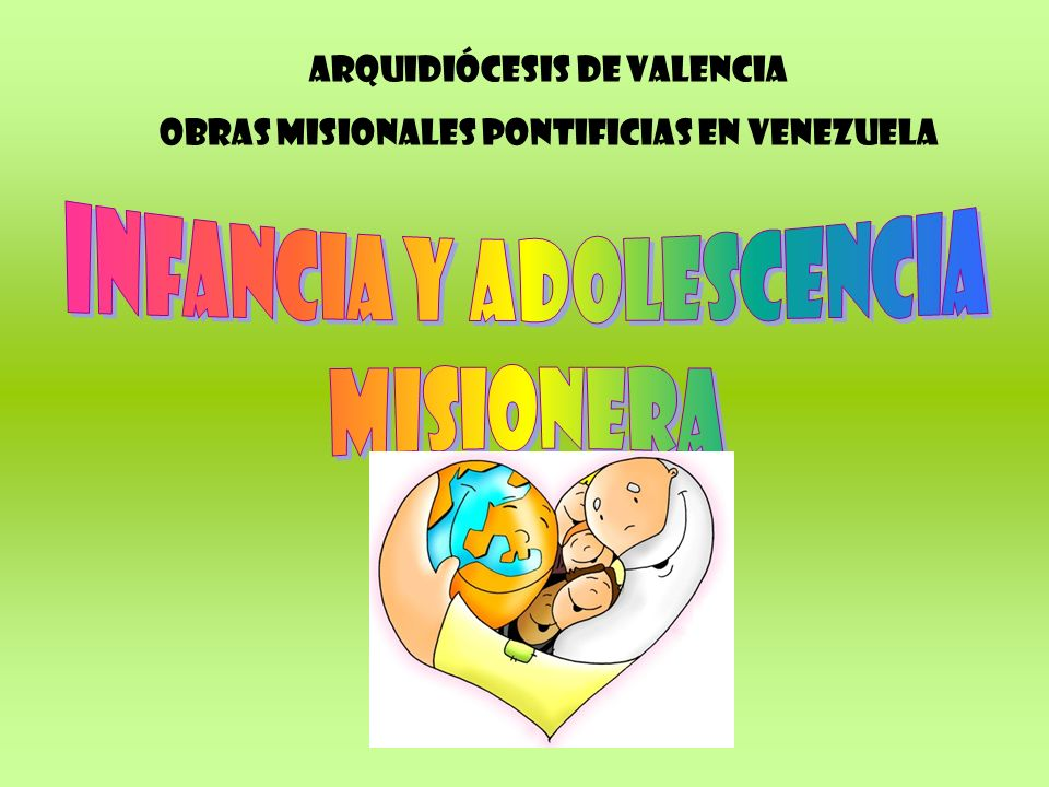 Arquidiócesis de Valencia Obras Misionales Pontificias en venezuela