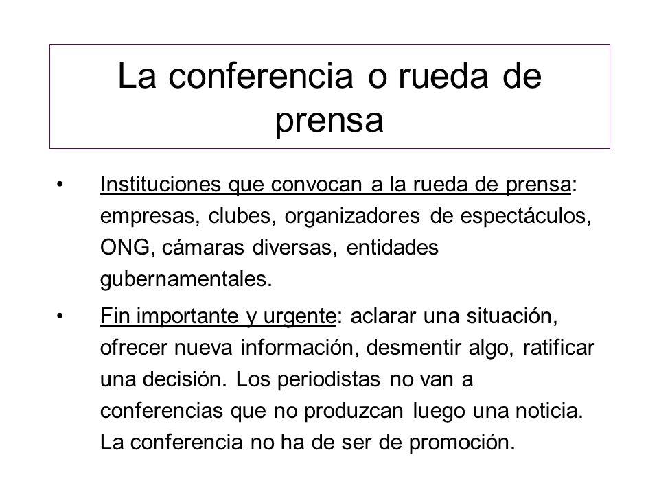 La conferencia o rueda de prensa Instituciones que convocan a la rueda de prensa: empresas, clubes, organizadores de espectáculos, ONG, cámaras divers