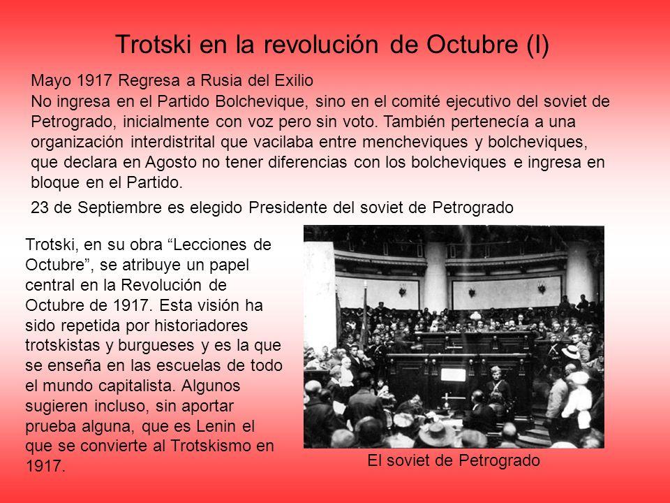 Mayo 1917 Regresa a Rusia del Exilio No ingresa en el Partido Bolchevique, sino en el comité ejecutivo del soviet de Petrogrado, inicialmente con voz