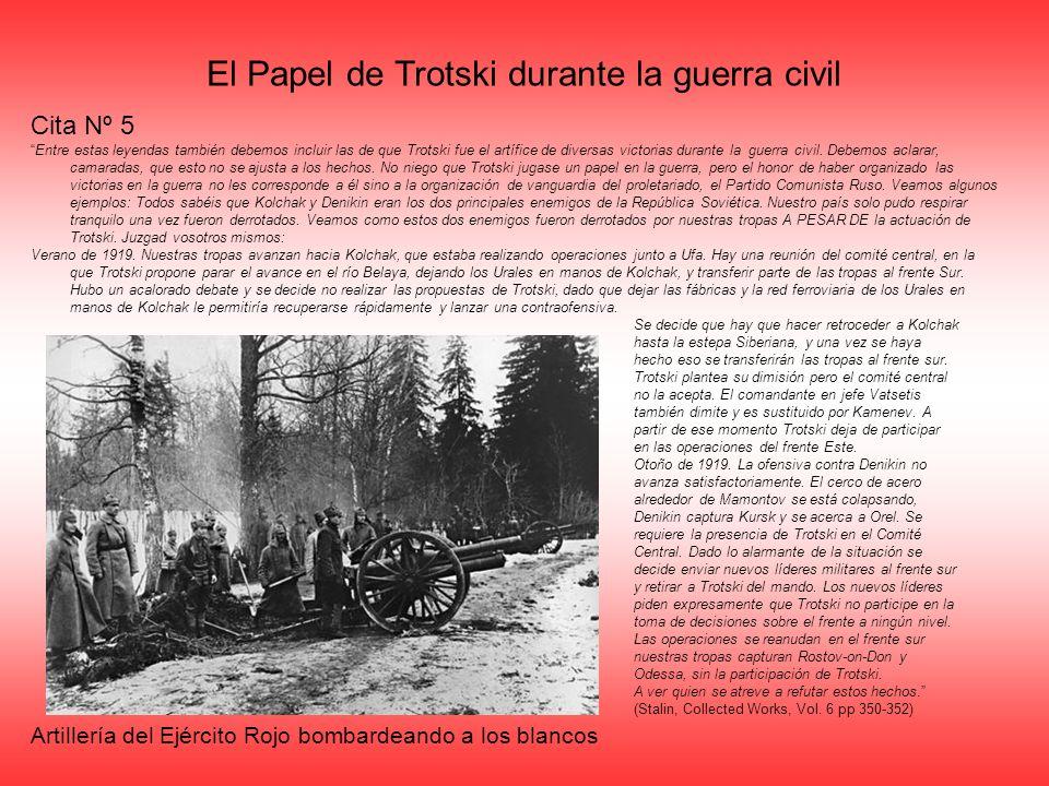 El Papel de Trotski durante la guerra civil Cita Nº 5 Entre estas leyendas también debemos incluir las de que Trotski fue el artífice de diversas vict