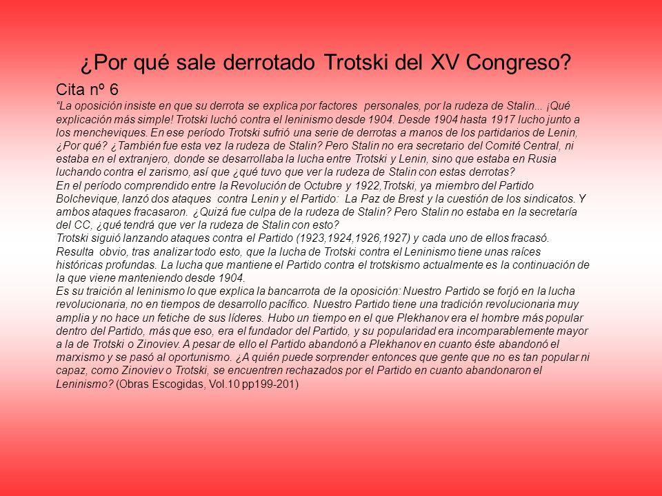 ¿Por qué sale derrotado Trotski del XV Congreso? Cita nº 6 La oposición insiste en que su derrota se explica por factores personales, por la rudeza de