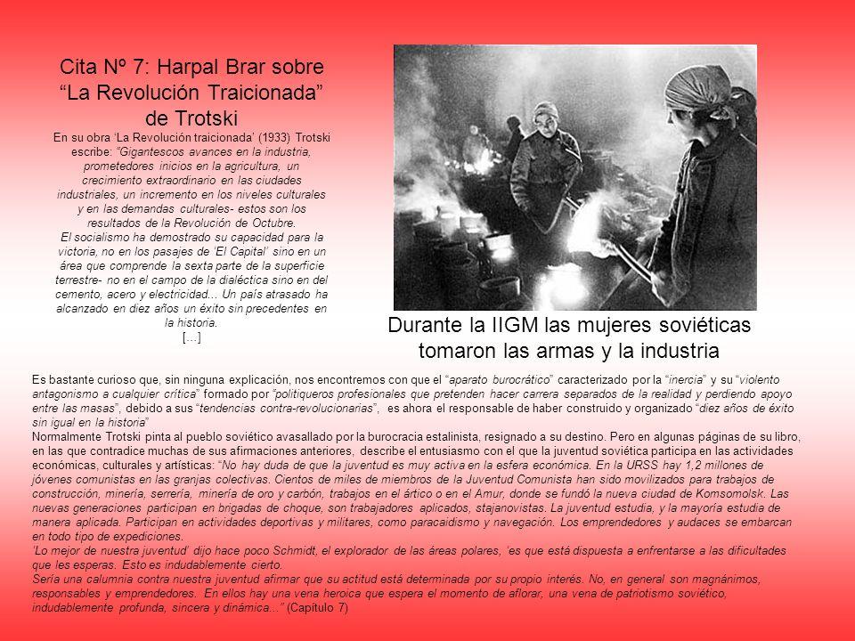 Cita Nº 7: Harpal Brar sobre La Revolución Traicionada de Trotski En su obra La Revolución traicionada (1933) Trotski escribe: Gigantescos avances en