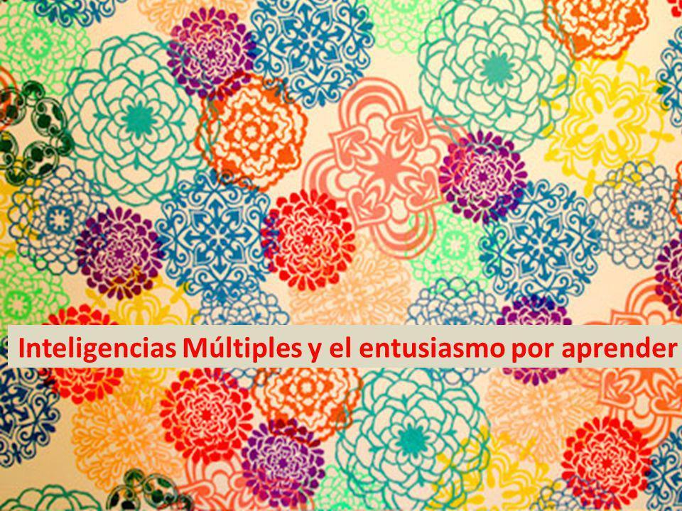 Inteligencias Múltiples y el entusiasmo por aprender