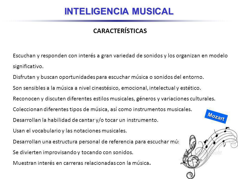 CARACTERÍSTICAS Escuchan y responden con interés a gran variedad de sonidos y los organizan en modelo significativo.