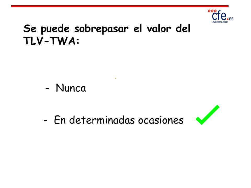 El valor límite TLV- STEL : - Puede ser superior al del TLV- TWA en algún momento de la jornada laboral.