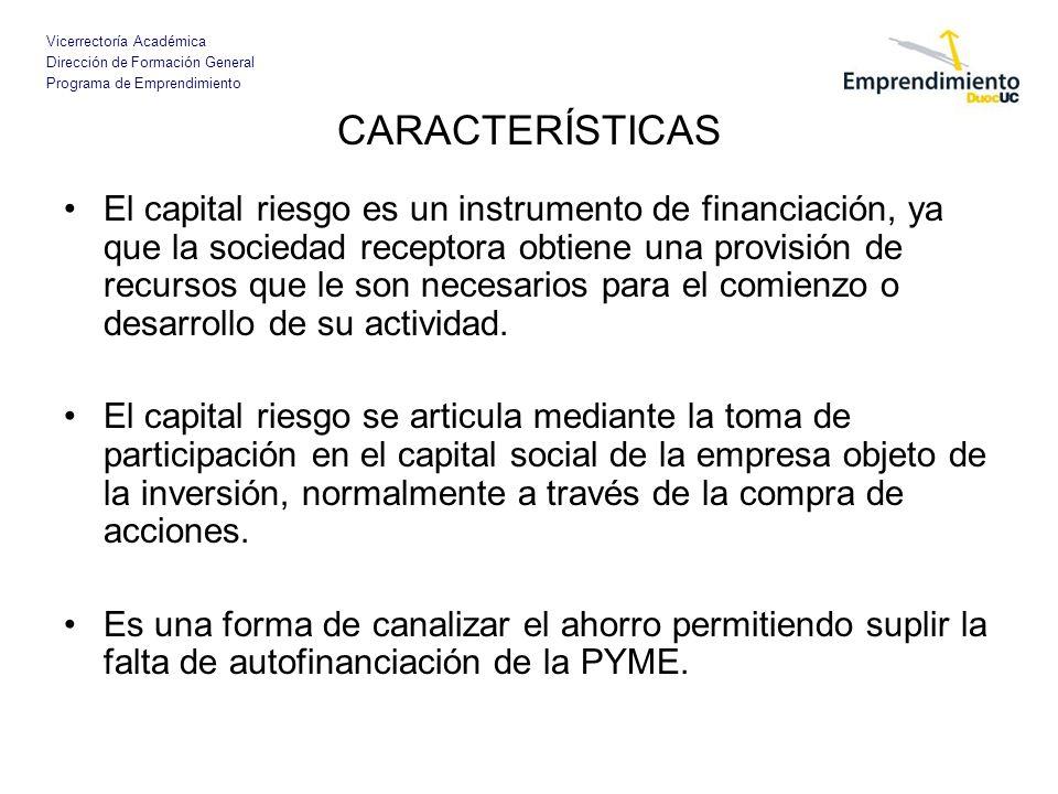 Vicerrectoría Académica Dirección de Formación General Programa de Emprendimiento CARACTERÍSTICAS El capital riesgo es un instrumento de financiación,