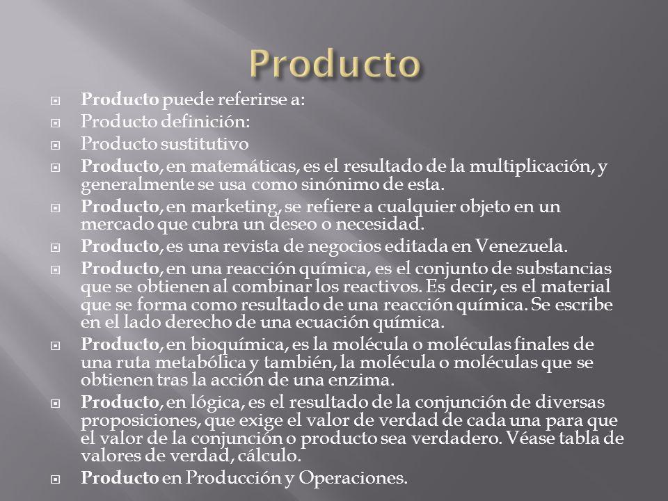 Producto puede referirse a: Producto definición: Producto sustitutivo Producto, en matemáticas, es el resultado de la multiplicación, y generalmente se usa como sinónimo de esta.