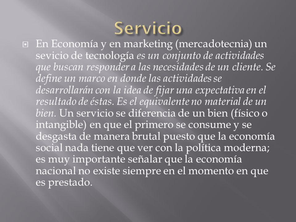 En Economía y en marketing (mercadotecnia) un sevicio de tecnología es un conjunto de actividades que buscan responder a las necesidades de un cliente