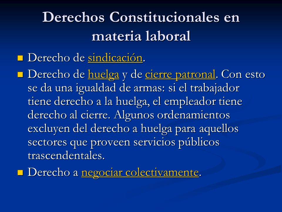Derechos Constitucionales en materia laboral Derecho de sindicación.