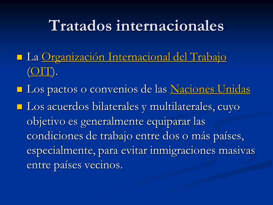 Tratados internacionales La Organización Internacional del Trabajo (OIT).