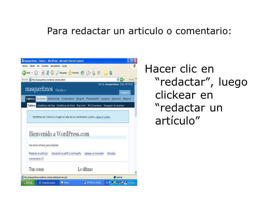Para redactar un articulo o comentario: Hacer clic en redactar, luego clickear en redactar un artículo