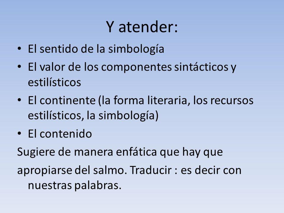 Y atender: El sentido de la simbología El valor de los componentes sintácticos y estilísticos El continente (la forma literaria, los recursos estilíst