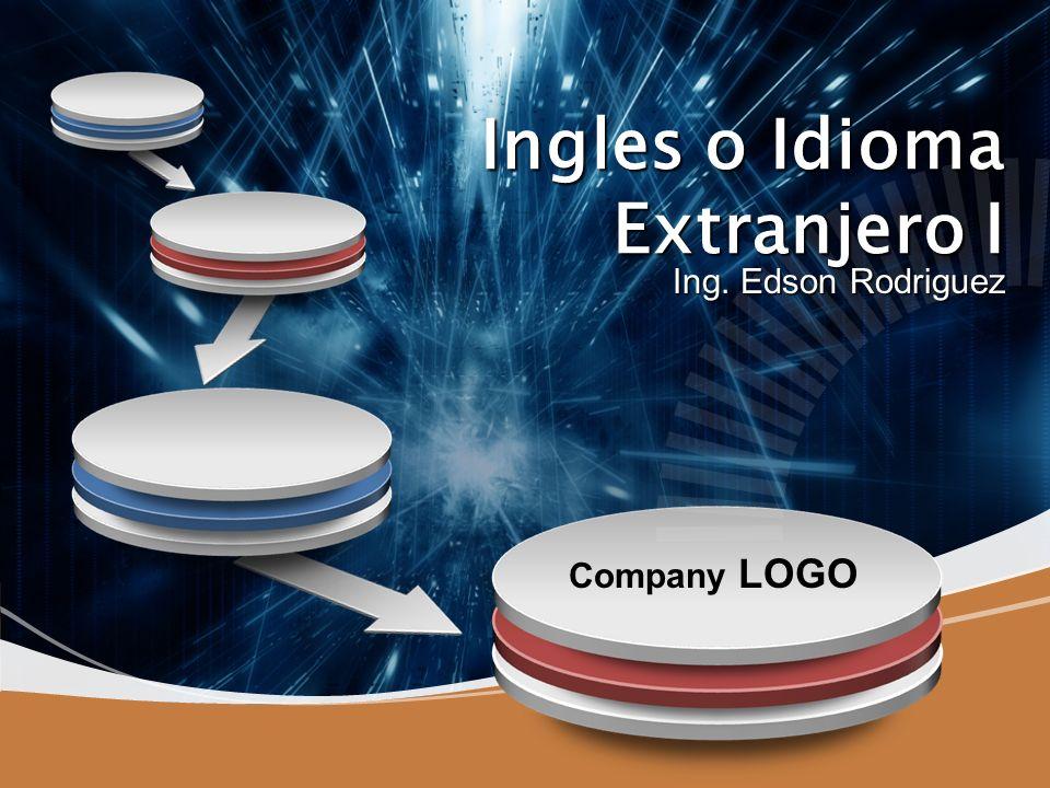 Company LOGO Ingles o Idioma Extranjero I Ing. Edson Rodriguez