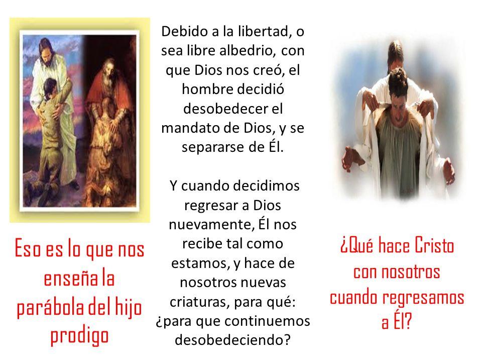 Debido a la libertad, o sea libre albedrio, con que Dios nos creó, el hombre decidió desobedecer el mandato de Dios, y se separarse de Él. Y cuando de