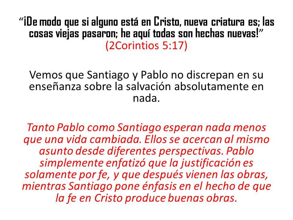 ¡De modo que si alguno está en Cristo, nueva criatura es; las cosas viejas pasaron; he aquí todas son hechas nuevas! (2Corintios 5:17) Vemos que Santi