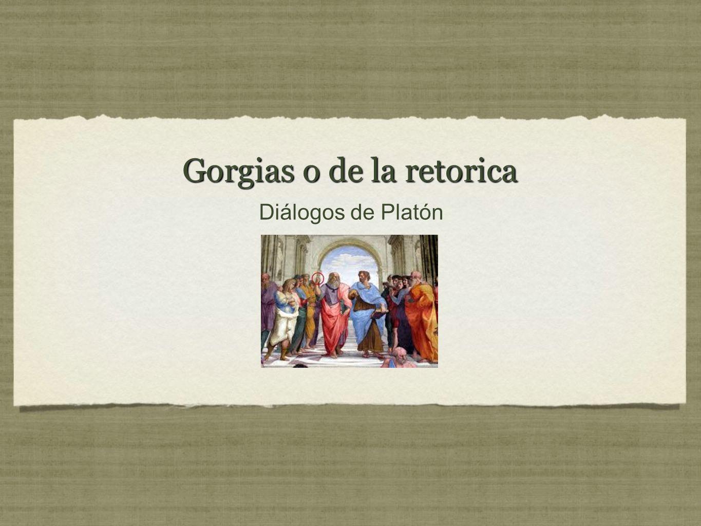 Gorgias o de la retorica Diálogos de Platón
