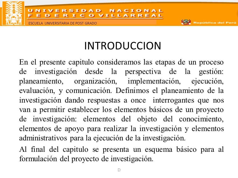 ESCUELA UNIVERSITARIA DE POST GRADO PLAN O PROYECTO DE INVESTIGACION Dr. Manuel Montoya Ugarte